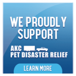 We Proudly Support AKC Pet Disaster Relief - Click to Learn More